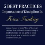Discipline in Forex Trading – 5 Best Practices